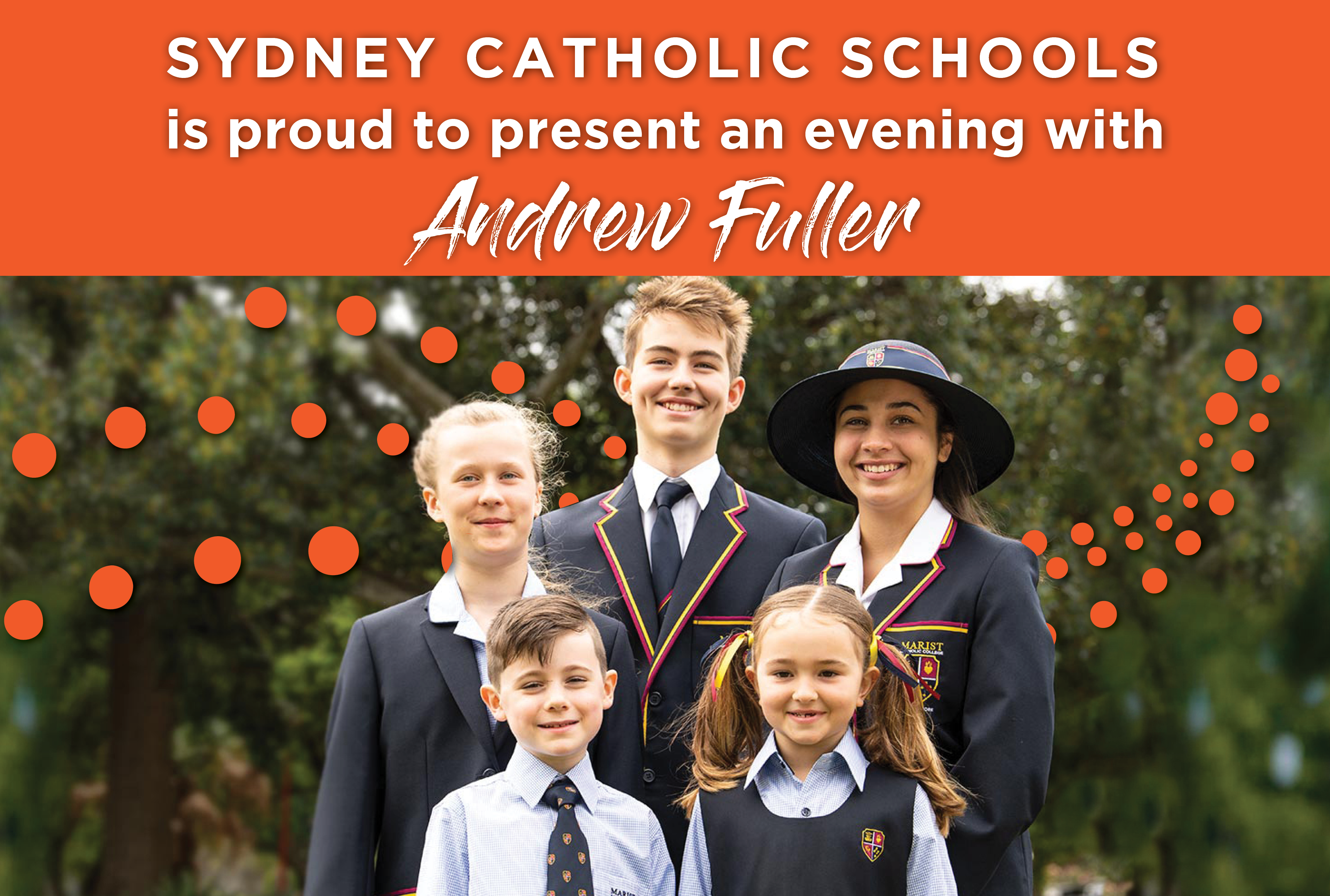 Sydney Catholic Schools is proud to present an evening with Andrew Fuller